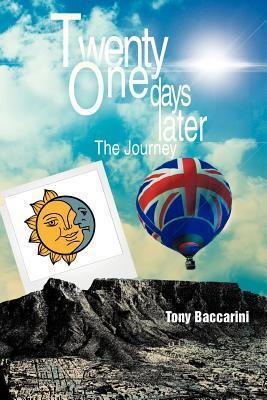 Twenty One Days Later: The Journey  by  Tony Baccarini
