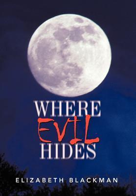 Where Evil Hides Elizabeth Blackman