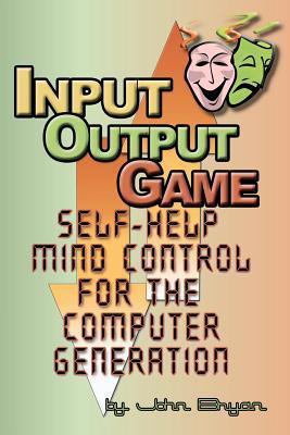 Input-Output Game John Bryan