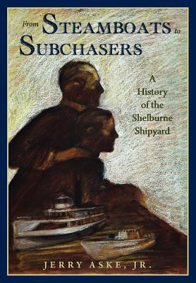 From Steamboats to Subchasers  by  Jerry Aske