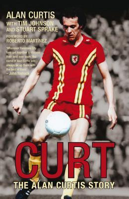 Curt: The Alan Curtis Story  by  Alan Curtis