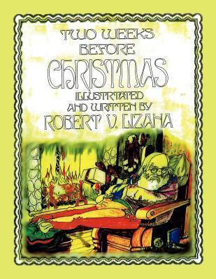 Two Weeks Before Christmas  by  Robert V Lizana