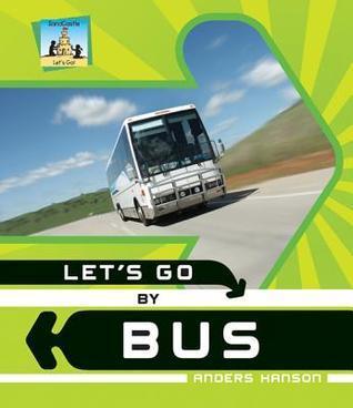 Lets Go Bus eBook by Anders Hanson