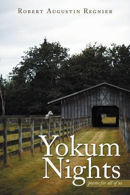 Yokum Nights: Poems for All of Us  by  Robert Augustin Regnier