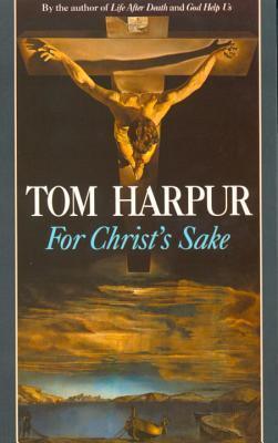 For Christs Sake  by  Tom Harpur