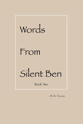 Words from Silent Ben - Book Two: Wisp, ...Fly! B.R. Teeter