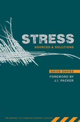 Stress: Sources and Solutions Gaius Davies