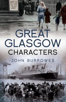 Great Glasgow Characters John Burrowes