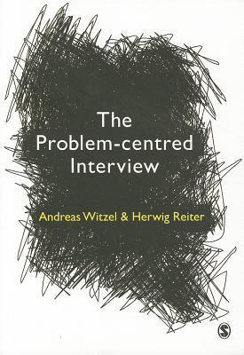 The Problem-Centred Interview: Principles and Practice  by  Andreas Witzel