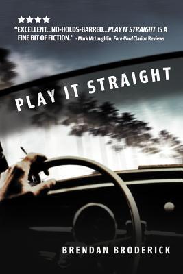 Play It Straight  by  Brendan Broderick