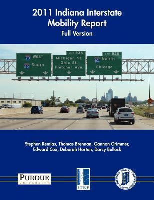 2011 Indiana Interstate Mobility Report - Full Version  by  Stephen Remias