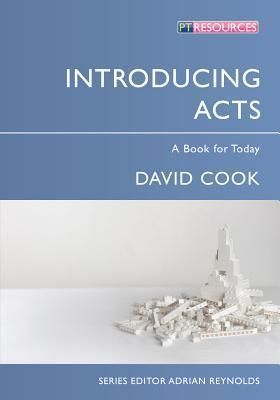 Introducing Acts: A Book for Today David Cook