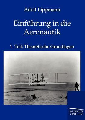 Einf Hrung in Die Aeronautik Adolf Lippmann