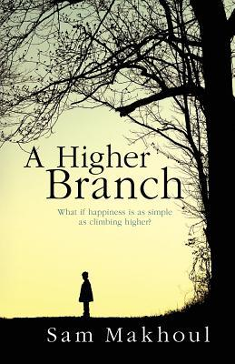 A Higher Branch  by  Sam Makhoul