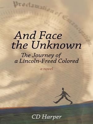And Face the Unknown: The Journey of a Lincoln-Freed Colored CD Harper