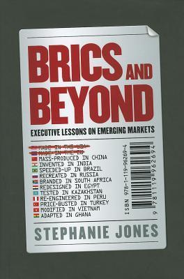BRICs and Beyond: Executive Lessons on Emerging Markets Stephanie Jones