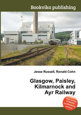Glasgow, Paisley, Kilmarnock and Ayr Railway Jesse Russell
