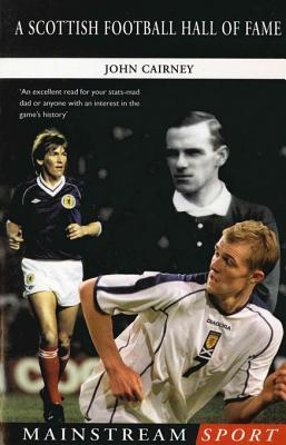 A Scottish Football Hall of Fame  by  John Cairney
