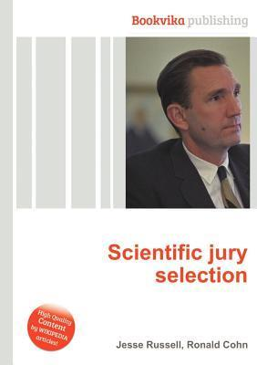 Scientific Jury Selection  by  Jesse Russell