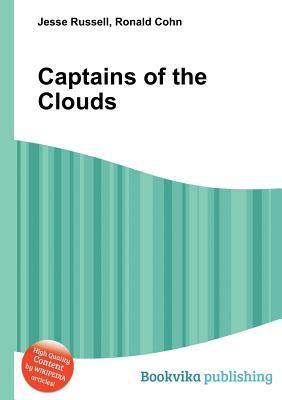 Captains of the Clouds Jesse Russell