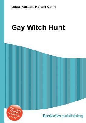 Gay Witch Hunt  by  Jesse Russell