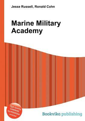 Marine Military Academy  by  Jesse Russell