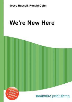 Were New Here  by  Jesse Russell