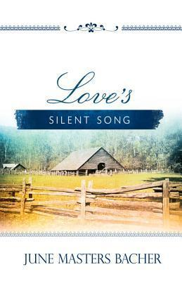 Loves Silent Song  by  June Masters Bacher