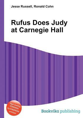 Rufus Does Judy at Carnegie Hall  by  Jesse Russell