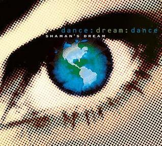 Dance: Dream: A World Dance-Groove Odyssey Set in the Key of D Shamans Dream