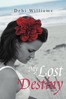 My Lost Destiny Debi Williams