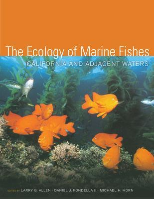 The Ecology of Marine Fishes: California and Adjacent Waters Larry G. Allen