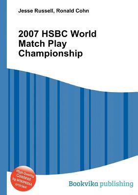2007 Hsbc World Match Play Championship  by  Jesse Russell