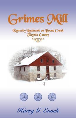 Grimes Mill, Kentucky Landmark On Boone Creek, Fayette County  by  Harry G. Enoch