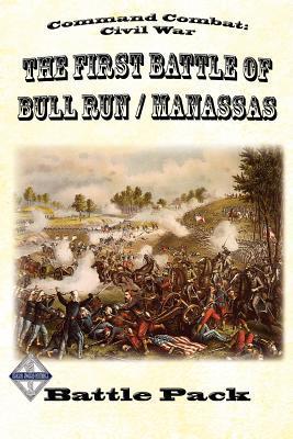Command Combat: Civil War the First Battle of Bull Run / Manassas: Battle Pack #1  by  Jeff McArthur