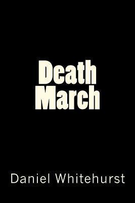 Death March  by  Daniel Whitehurst