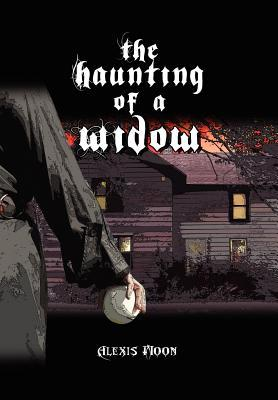The Haunting of a Widow Alexis Moon