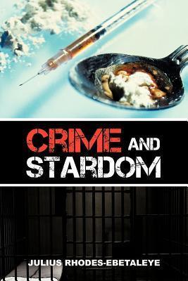 Crime and Stardom  by  Julius Rhodes-Ebetaleye