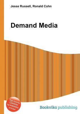 Demand Media  by  Jesse Russell