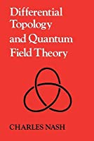 Differential Topology & Quantum Field Theory Charles Nash