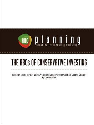 The ABCs of Conservative Investing Workbook  by  David Vick