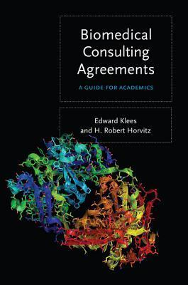 Biomedical Consulting Agreements: A Guide for Academics Edward Klees