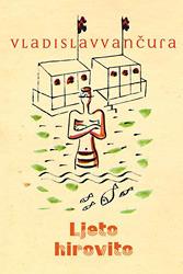 Ljeto hirovito: humoristički romančić  by  Vladislav Vančura