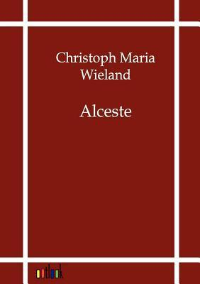 Alceste  by  Christoph Maria Wieland