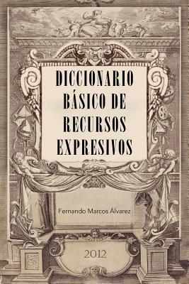 Diccionario B Sico de Recursos Expresivos Fernando Marcos Álvarez