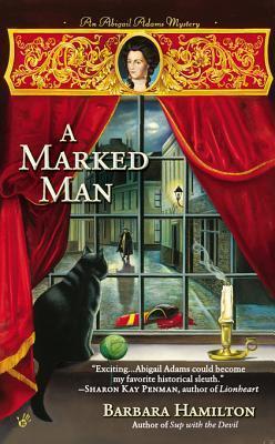 A Marked Man (An Abigail Adams Mystery, #2)  by  Barbara Hamilton