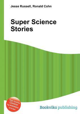Super Science Stories Jesse Russell