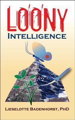 Loony Intelligence  by  Lieselotte Badenhorst