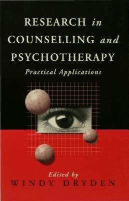 Research in Counselling and Psychotherapy: Practical Applications  by  Windy Dryden