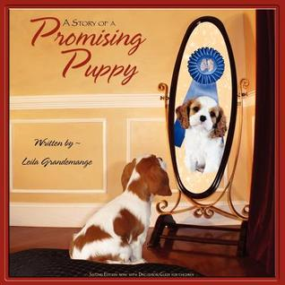 A Story of a Promising Puppy  by  Leila Grandemange